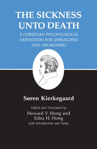 The Sickness Unto Death: A Christian Psychological Exposition for Upbuilding and Awakening von PRINCETON UNIV PR