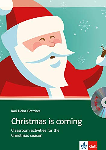 Christmas is coming: Classroom activities for the Christmas season mit Audio-CD. Buch + Audio-CD von Klett Sprachen GmbH