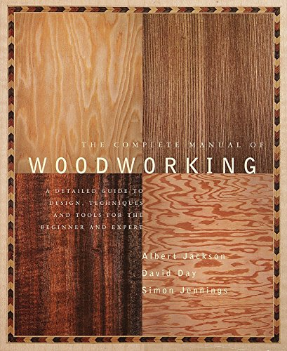 The Complete Manual of Woodworking: A Detailed Guide to Design, Techniques, and Tools for the Beginner and Expert von Knopf