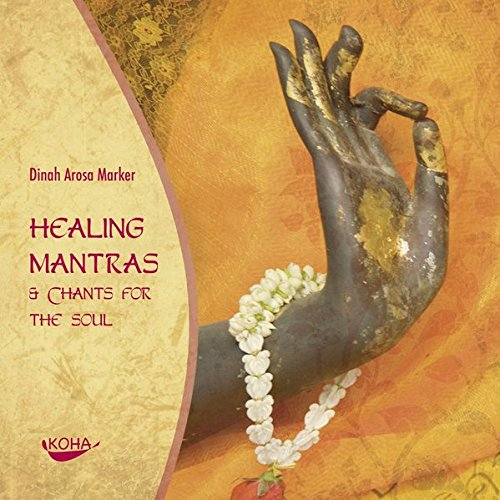 Healing Mantras & Chants for the Soul von KOHA-Verlag