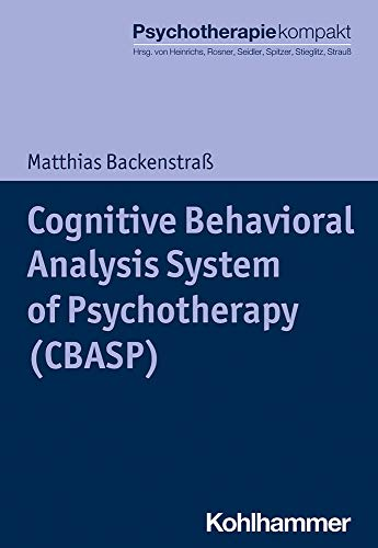 Cognitive Behavioral Analysis System of Psychotherapy (CBASP) (Psychotherapie kompakt) von Kohlhammer W.