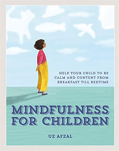 Mindfulness for Children: Help Your Child to be Calm and Content, from Breakfast till Bedtime von Kyle Books