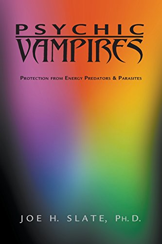 Psychic Vampires: Protection from Energy Predators & Parasites von Llewellyn Publications