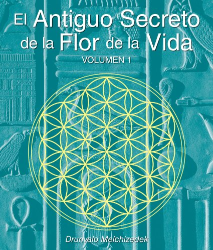 El Secreto Ancestral de la Flor de la Vida, Volumen I = The Ancient Secret of the Flower of Life, Vol 1 von LIGHT TECHNOLOGY PUB