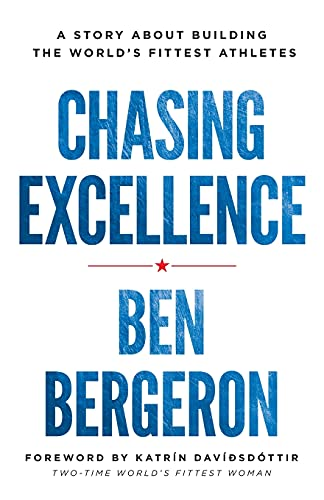 Chasing Excellence: A Story About Building the World?s Fittest Athletes von Lioncrest Publishing