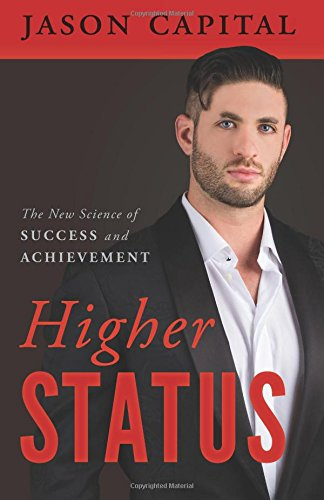 Higher Status: The New Science of Success and Achievement von Lioncrest Publishing