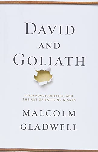 David and Goliath: Underdogs, Misfits, and the Art of Battling Giants von Little, Brown and Company