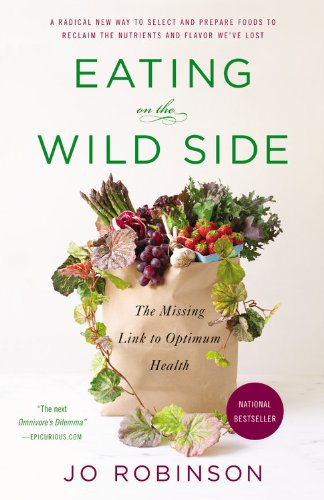Eating on the Wild Side: The Missing Link to Optimum Health von Little, Brown and Company