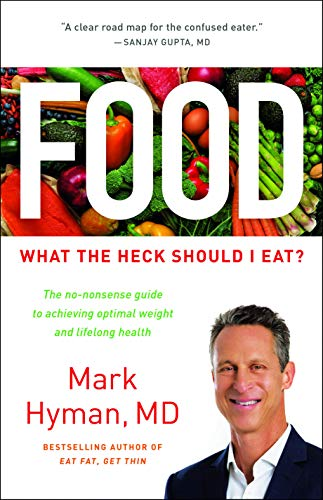 Food: What the Heck Should I Eat? von Little, Brown and Company