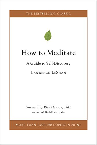 How to Meditate: A Guide to Self-Discovery von Little, Brown and Company