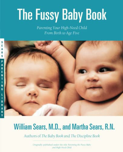 The Fussy Baby Book: Parenting Your High-Need Child From Birth to Age Five von Little, Brown and Company