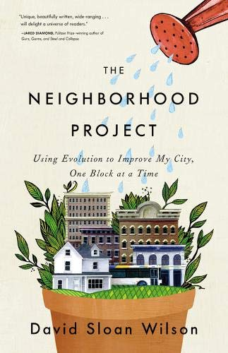 The Neighborhood Project: Using Evolution to Improve My City, One Block at a Time von Little, Brown and Company