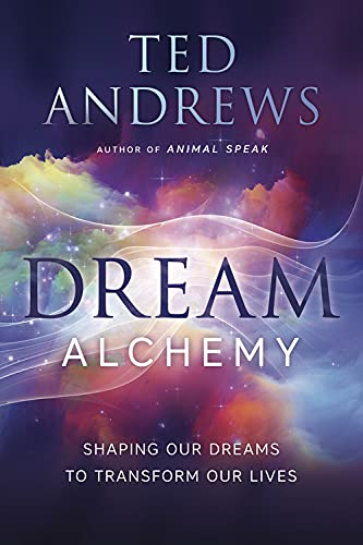 Dream Alchemy: Shaping Our Dreams to Transform Our Lives von Llewellyn Publications,U.S.