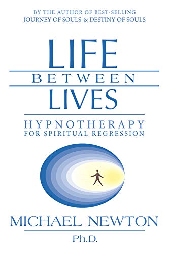 Life Between Lives: Hypnotherapy for Spiritual Regression von Llewellyn Publications,U.S.