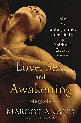 Love, Sex and Awakening: From Tantra to Spiritual Ecstasy von Llewellyn Publications,U.S.