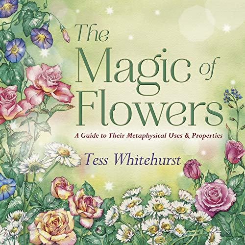 The Magic of Flowers: A Guide to Their Metaphysical Uses & Properties von LLEWELLYN PUB