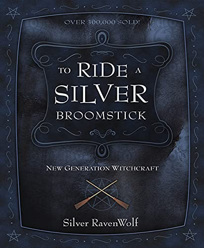 To Ride a Silver Broomstick: New Generation Witchcraft (RavenWolf to) von Llewellyn Publications,U.S.