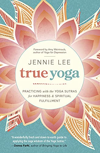 True Yoga: Practicing with the Yoga Sutras for Happiness and Spiritual Fulfillment von Llewellyn Publications,U.S.