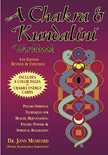 A Chakra & Kundalini Workbook: Psycho-Spiritual Techniques for Health, Rejuvenation, Psychic Powers & Spiritual Realization von Llewellyn Publications