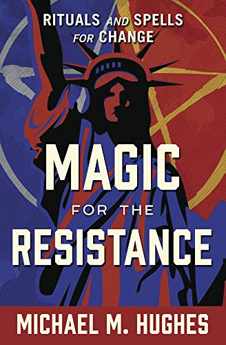 Magic for the Resistance: Rituals and Spells for Change von Llewellyn Publications,U.S.