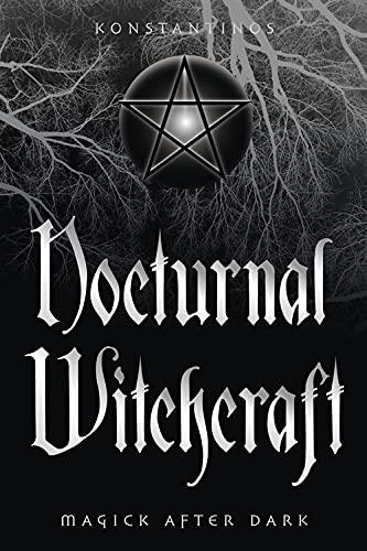 Nocturnal Witchcraft: Magick After Dark von LLEWELLYN PUB
