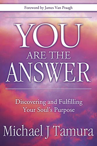 You Are the Answer: Discovering and Fulfilling Your Soul's Purpose von LLEWELLYN PUB
