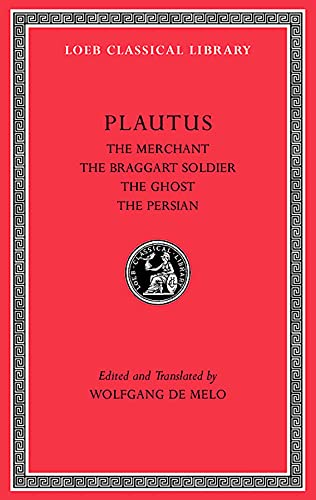 The Merchant, The Braggart Soldier, The Ghost, The Persian (Loeb Classical Library, Band 163) von Harvard University Press