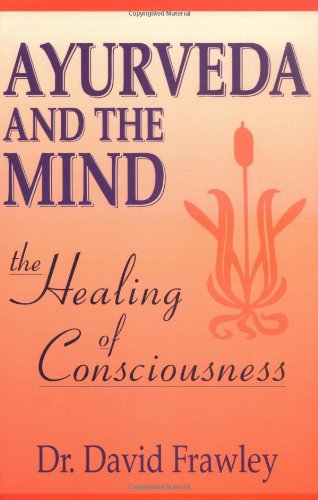 Ayurveda and the Mind von LOTUS LIGHT