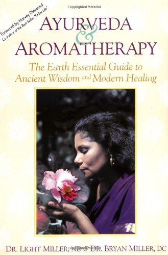 Ayurveda & Aromatherapy, Earth Guide: The Earth Essential Guide to Ancient Wisdom and Modern Healing von LOTUS LIGHT