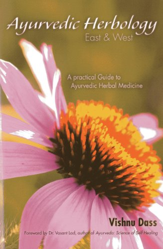 Ayurvedic Herbology East & West: A Practical Guide to Ayurvedic Herbal Medicine von LOTUS LIGHT