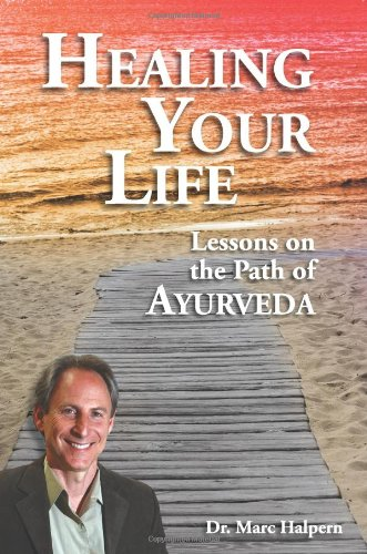 Healing Your Life: Lessons on the Path of Ayurveda von LOTUS LIGHT