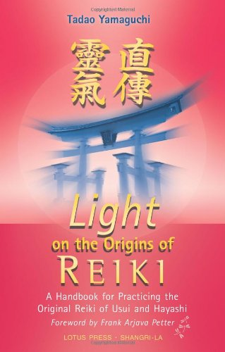 Light on the Origins of Reiki: A Handbook for Practicing the Original Reiki of Usui and Hayashi von LOTUS LIGHT