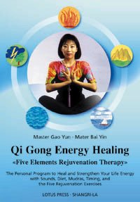 Qigong Energy Healing: Five Elements Rejuvenation Therapy: The Personal Program to Heal and Strengthen Your Life with Sounds, Diet, Mudras, T von LOTUS LIGHT