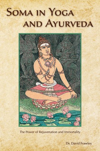 Soma in Yoga and Ayurveda: The Power of Rejuvenation and Immortality von LOTUS LIGHT