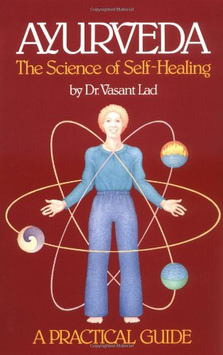 Ayurveda, the Science of Self-healing: A Practical Guide von Lotus Press