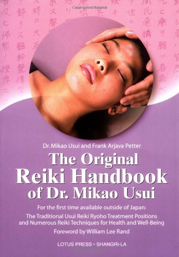 The Original Reiki Handbook of Dr. Mikao Usui: The Traditional Usui Reiki Ryoho Treatment Positions and Numerous Reiki Techniques for Health and ... Reiki Techniques for Health and Well-being von LOTUS LIGHT