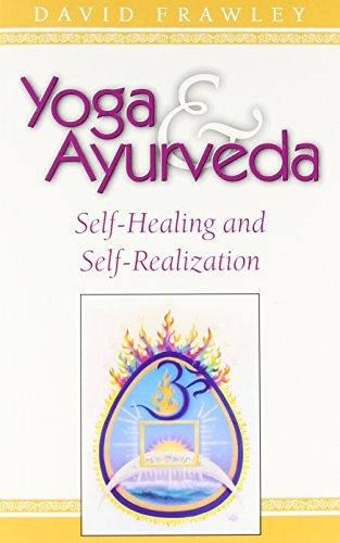 Yoga and Ayurveda: Self-healing and Self-realization von Lotus Press
