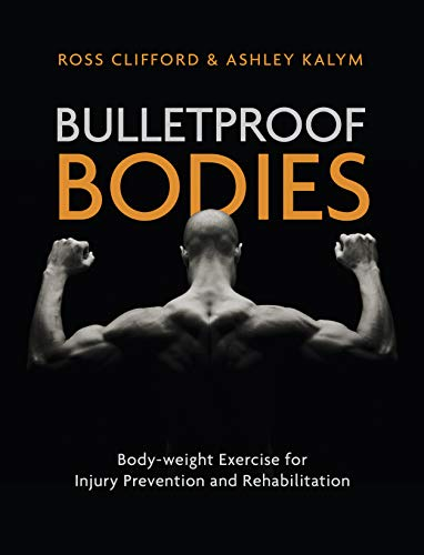 Bulletproof Bodies: Body-weight Exercise for Injury Prevention and Rehabilitation von Lotus Publishing