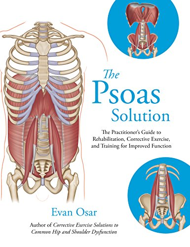 The Psoas Solution: The Practitioner's Guide to Rehabilitation, Corrective Exercise, and Training for Improved Function von Lotus Publishing
