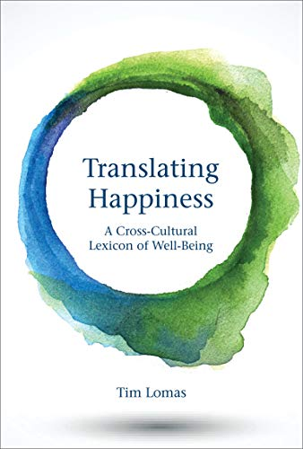 Translating Happiness: A Cross-Cultural Lexicon of Well-Being (Mit Press) von MIT PR