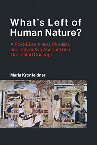 What's Left of Human Nature?: A Post-Essentialist, Pluralist, and Interactive Account of a Contested Concept (Life and Mind: Philosophical Issues in Biology and Psychology) von MIT Press Ltd