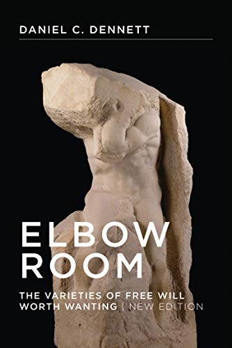 Elbow Room: The Varieties of Free Will Worth Wanting (Mit Press) von The MIT Press