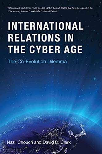 International Relations in the Cyber Age: The Co-Evolution Dilemma (Mit Press) von The MIT Press