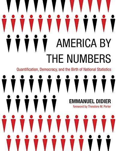 America by the Numbers: Quantification, Democracy, and the Birth of National Statistics (Infrastructures) von The MIT Press