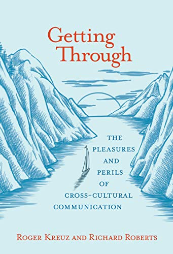 Getting Through: The Pleasures and Perils of Cross-Cultural Communication (Mit Press) von MIT Press