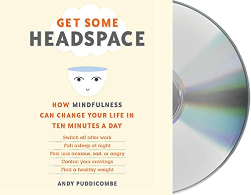 Get Some Headspace: How Mindfulness Can Change Your Life in Ten Minutes a Day von MACMILLAN AUDIO