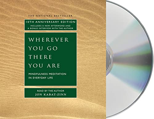 Wherever You Go, There You Are: Mindfulness Meditation in Everyday Life von MACMILLAN AUDIO