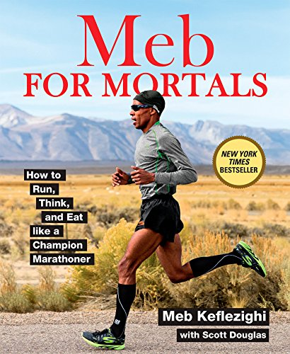 Meb For Mortals: How to Run, Think, and Eat like a Champion Marathoner von Random House LCC US
