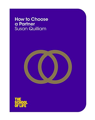 How to Choose a Partner (The School of Life, Band 13) von Pan Macmillan