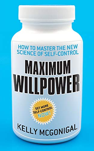 Maximum Willpower: How to master the new science of self-control von Macmillan